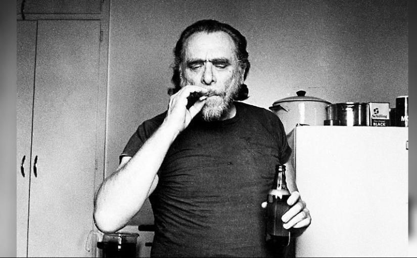 Ο Bukowski, η ζωή και ταπρέπει…