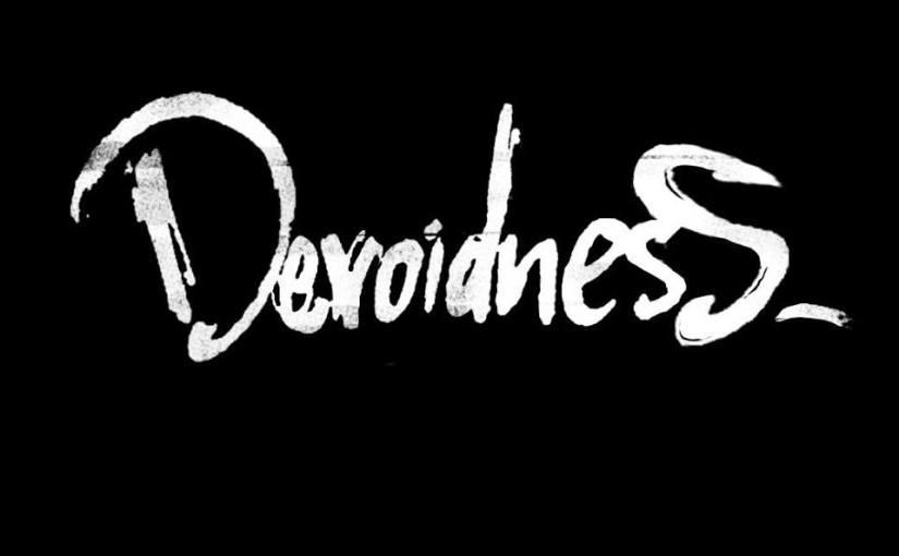 Devoidness- Όταν το δυστοπικό συναντά τοσουρεαλισμό.